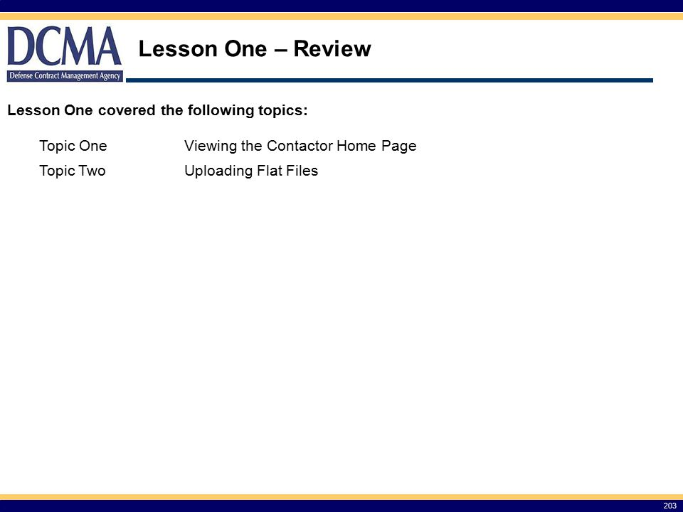 Lesson One – Review Lesson One covered the following topics: Topic One