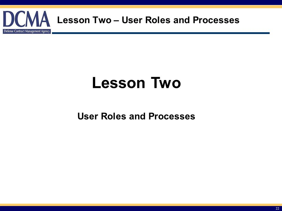 Lesson Two – User Roles and Processes