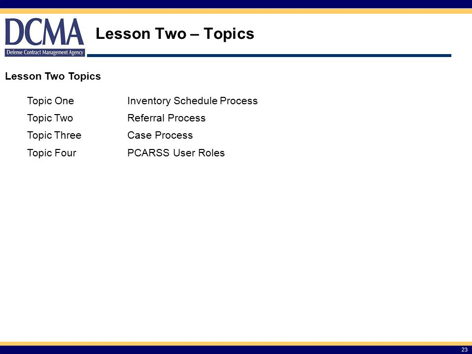 Lesson Two – Topics Lesson Two Topics Topic One
