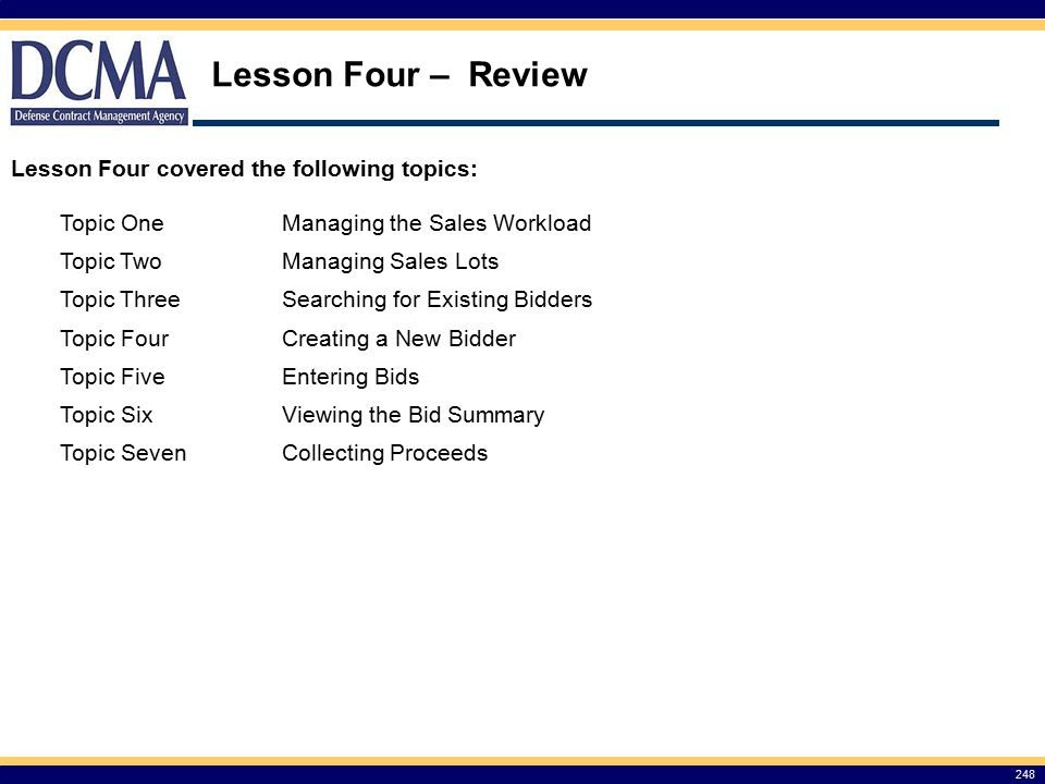 Lesson Four – Review Lesson Four covered the following topics: