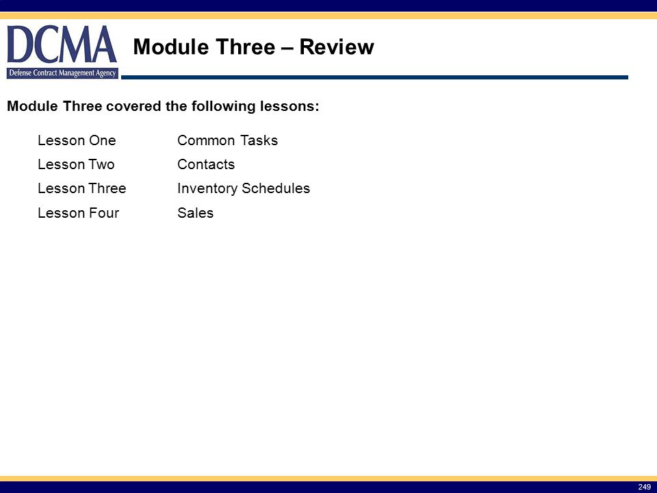 Module Three – Review Module Three covered the following lessons: