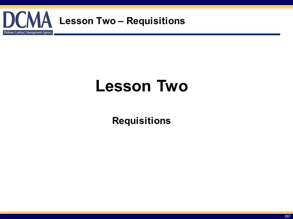 Lesson Two – Requisitions