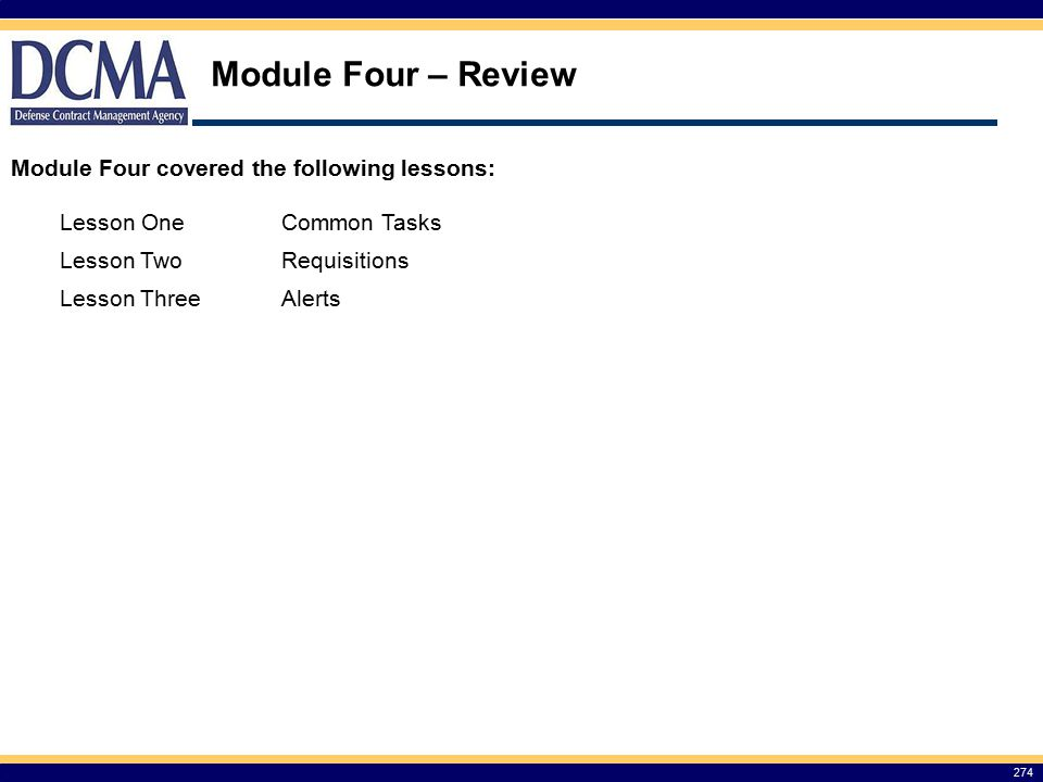 Module Four – Review Module Four covered the following lessons: