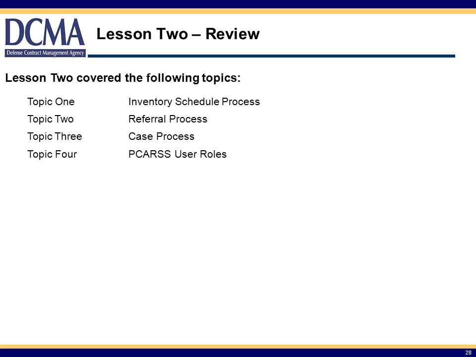 Lesson Two – Review Lesson Two covered the following topics: Topic One