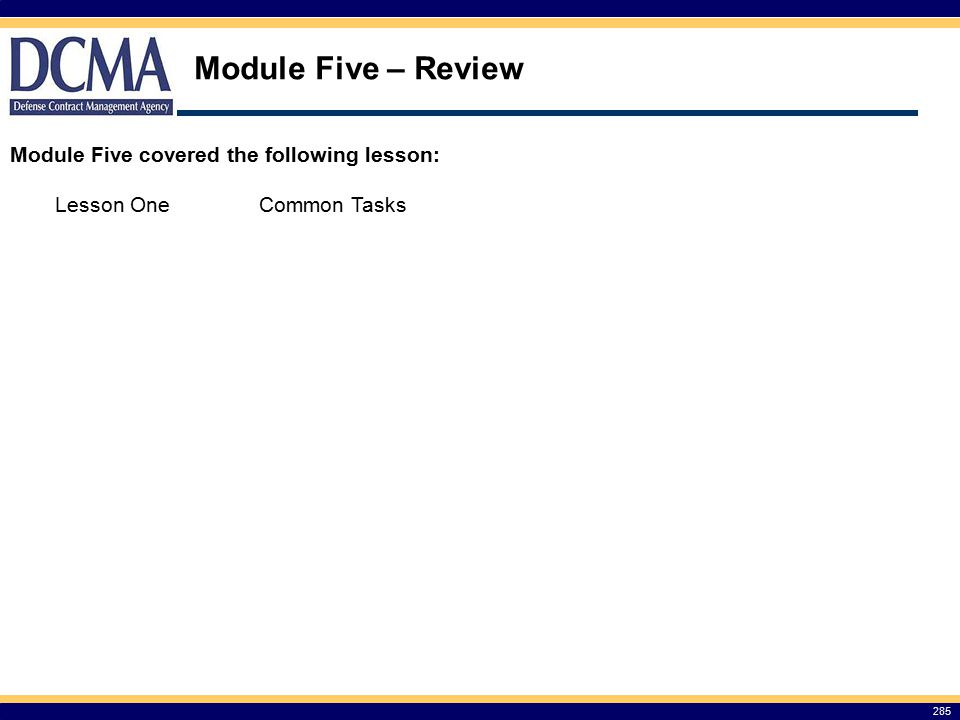 Module Five – Review Module Five covered the following lesson: