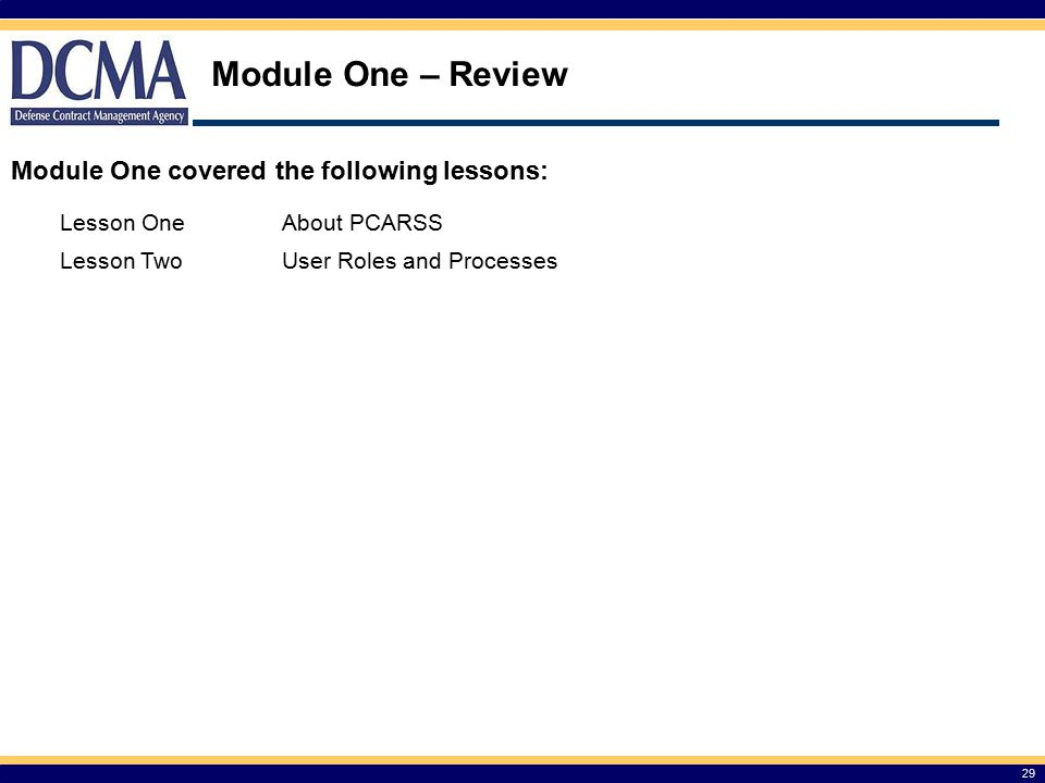 Module One – Review Module One covered the following lessons: