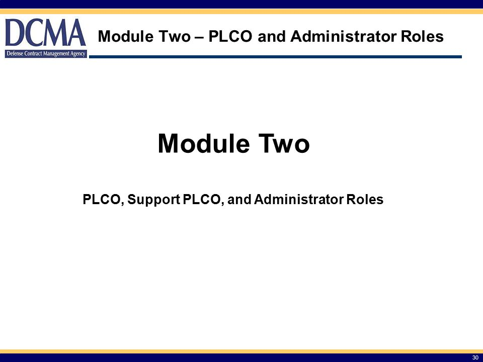 Module Two – PLCO and Administrator Roles