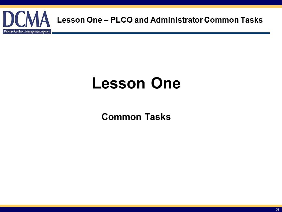 Lesson One – PLCO and Administrator Common Tasks