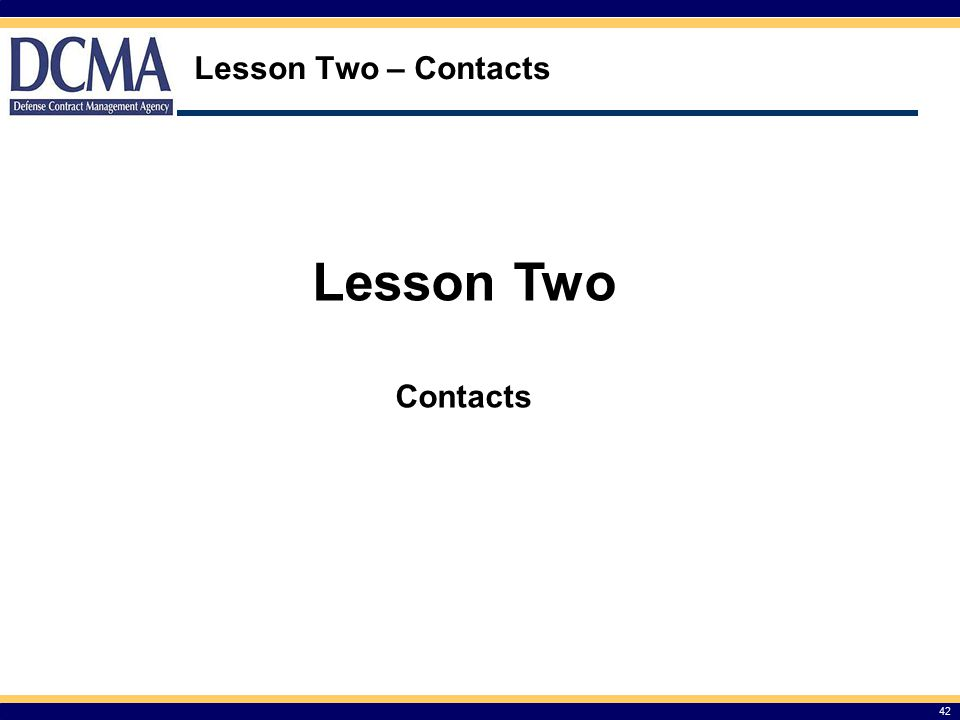 Lesson Two – Contacts Lesson Two Contacts 42 42