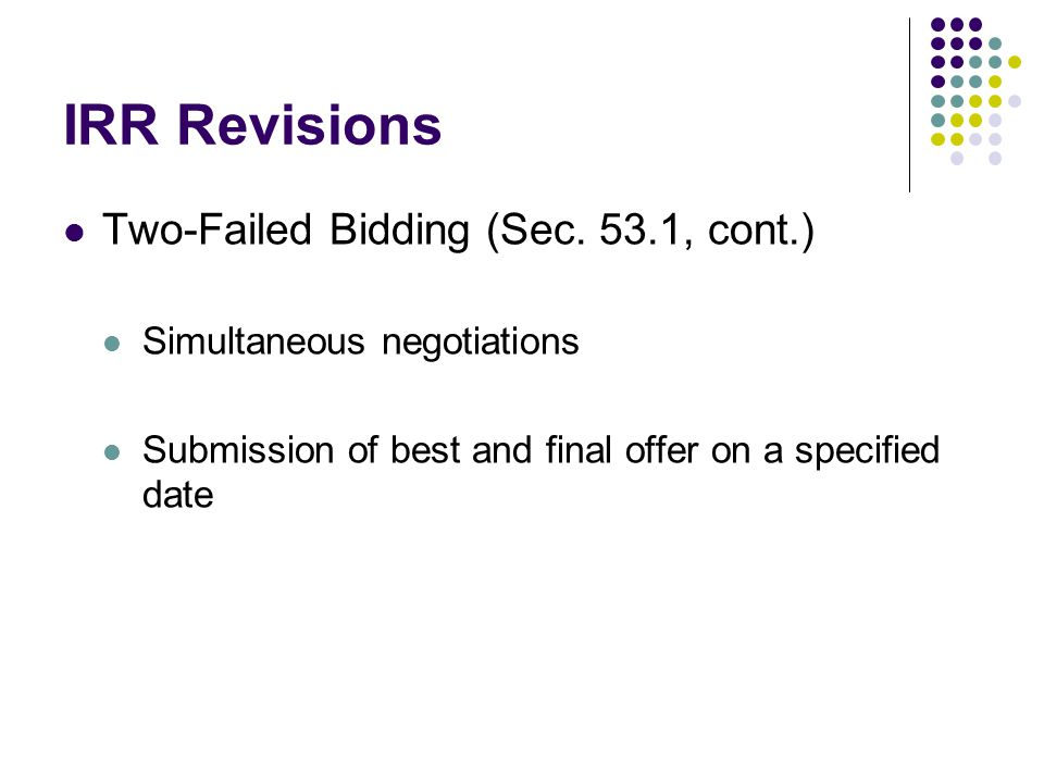 IRR Revisions Two-Failed Bidding (Sec. 53.1, cont.)