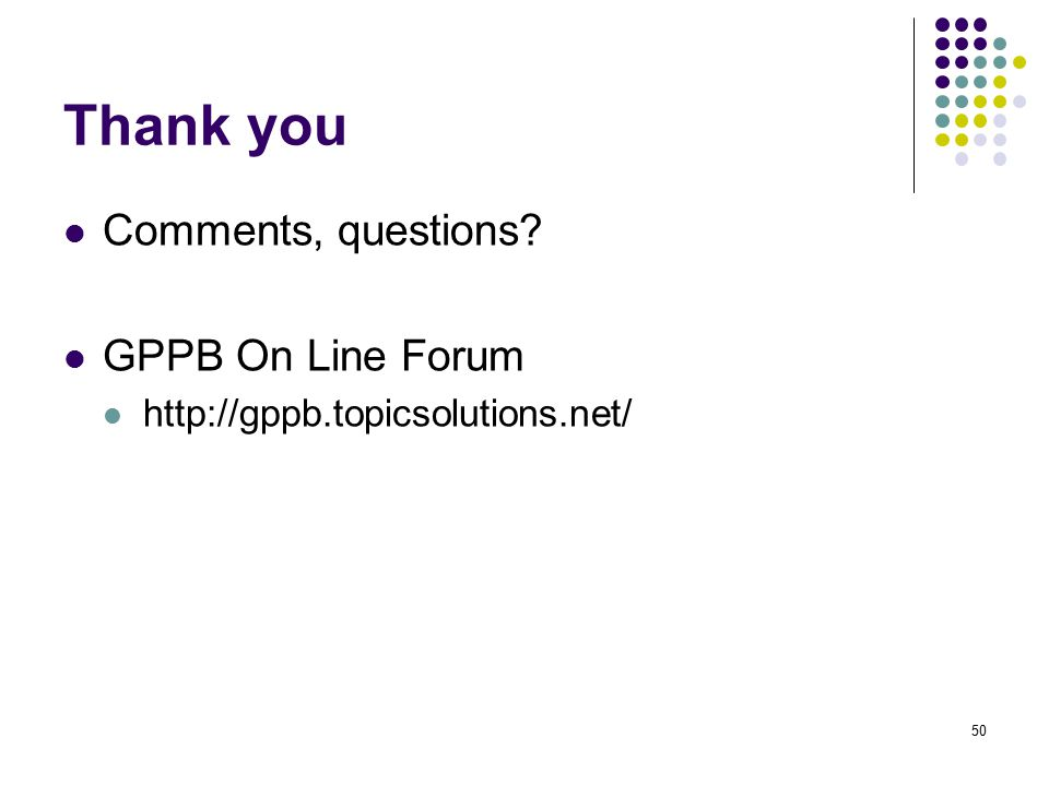 Thank you Comments, questions GPPB On Line Forum