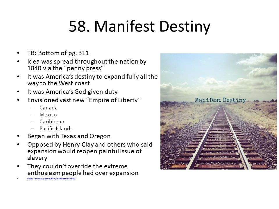 58. Manifest Destiny TB: Bottom of pg. 311