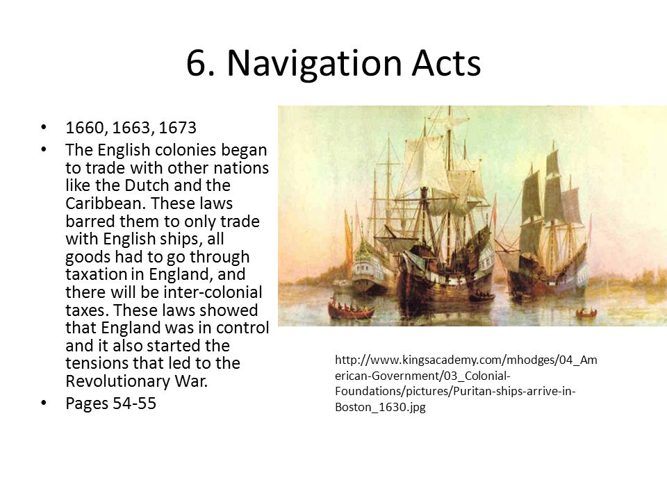 6. Navigation Acts 1660, 1663, 1673.