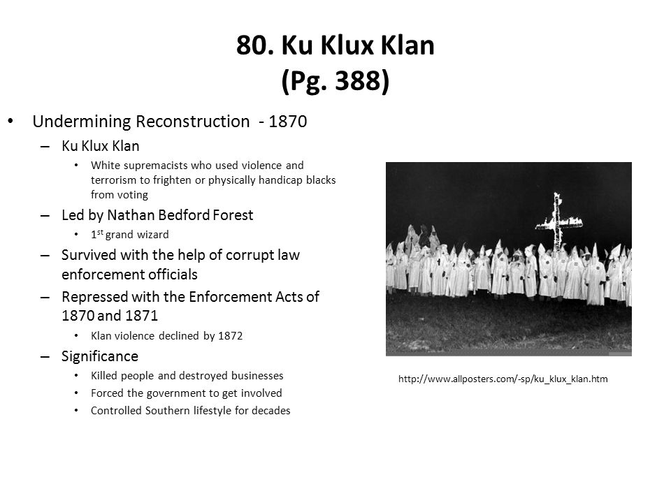 80. Ku Klux Klan (Pg. 388) Undermining Reconstruction - 1870