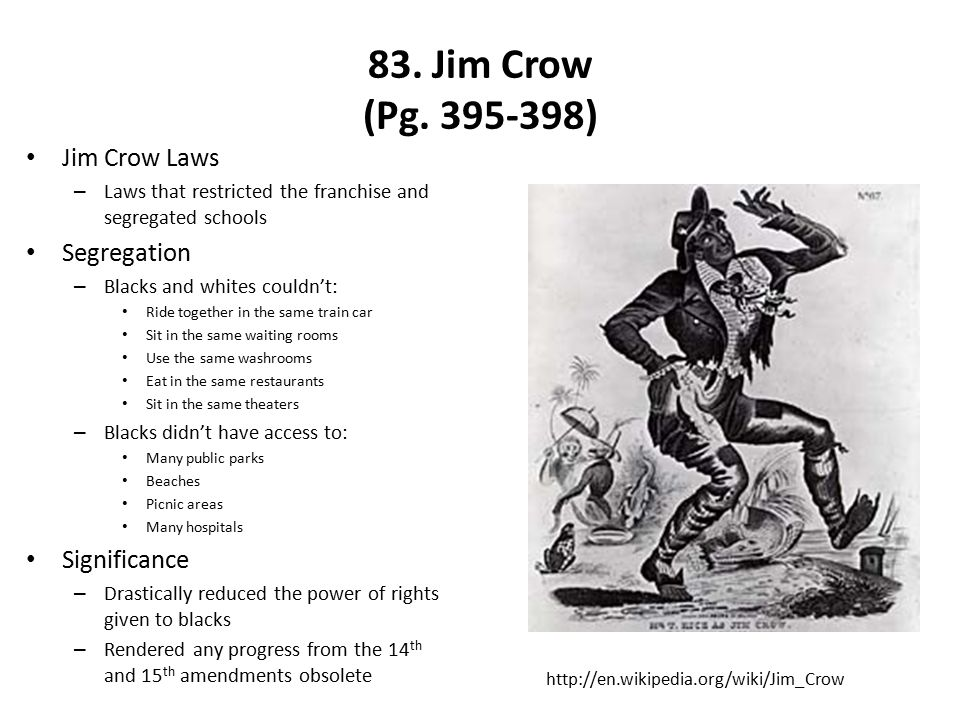 83. Jim Crow (Pg. 395-398) Jim Crow Laws Segregation Significance