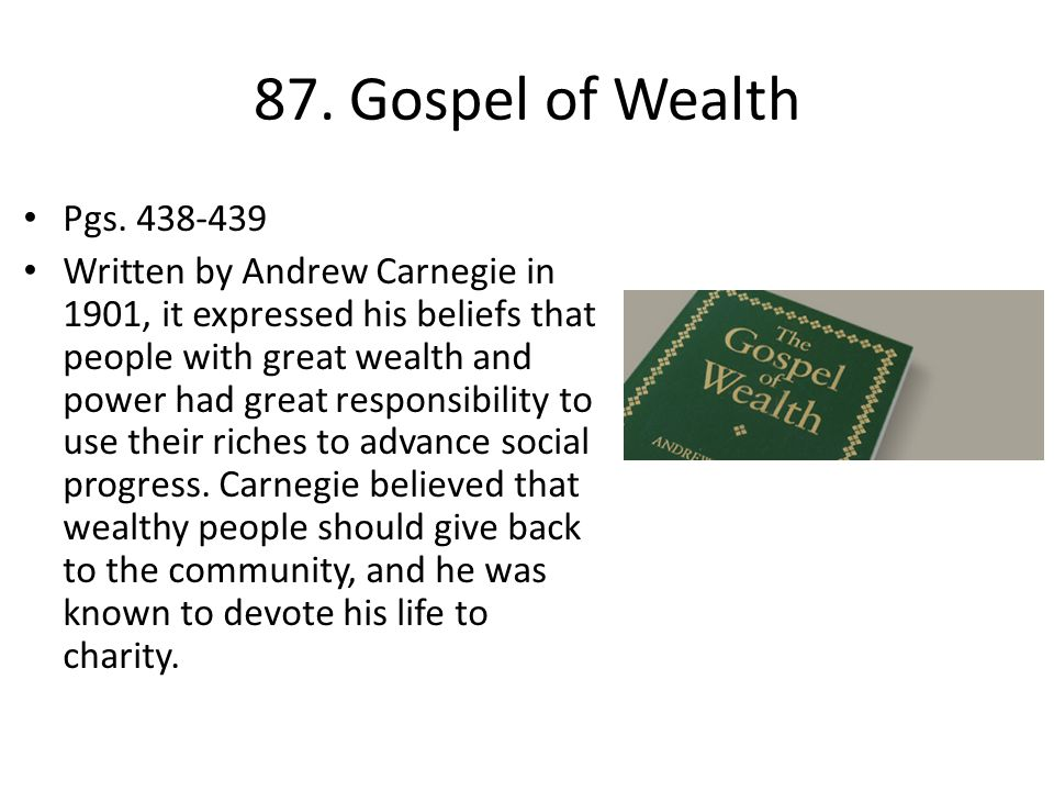 87. Gospel of Wealth Pgs. 438-439.