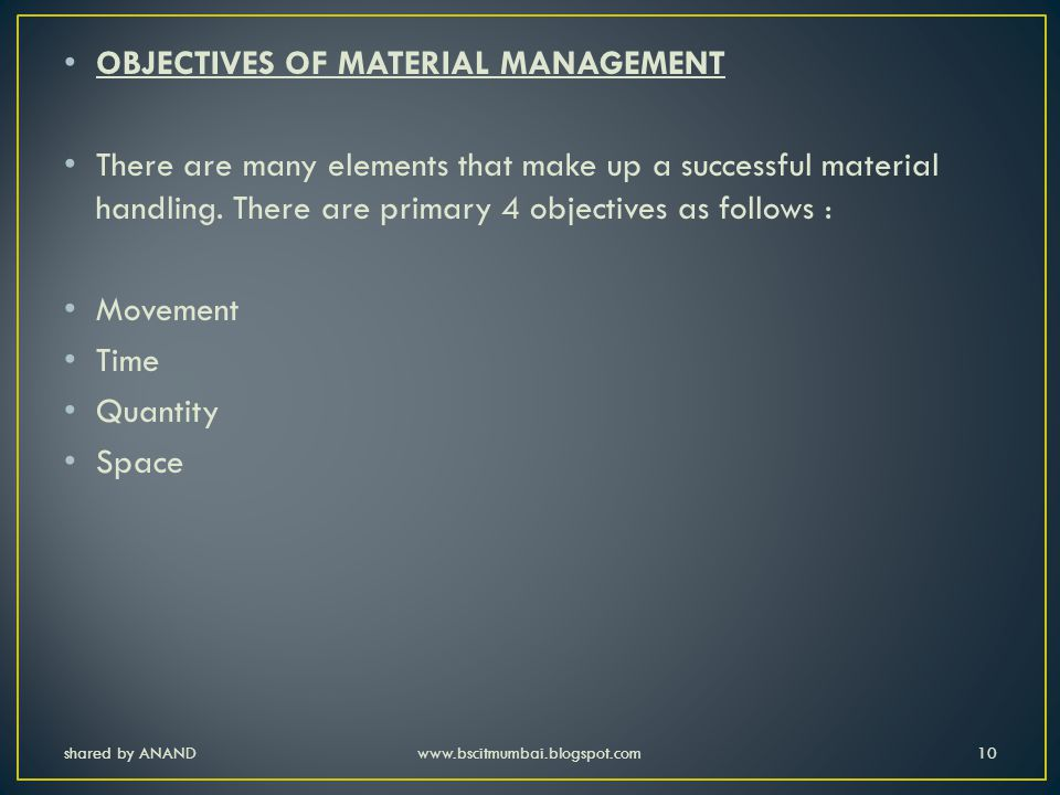 OBJECTIVES OF MATERIAL MANAGEMENT