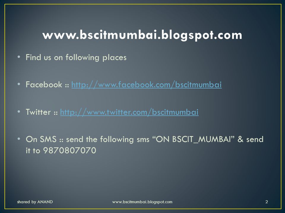 www.bscitmumbai.blogspot.com Find us on following places