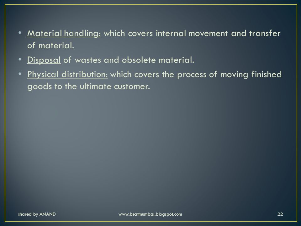 Disposal of wastes and obsolete material.