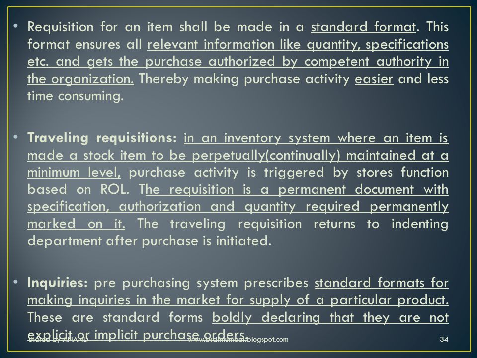 Requisition for an item shall be made in a standard format