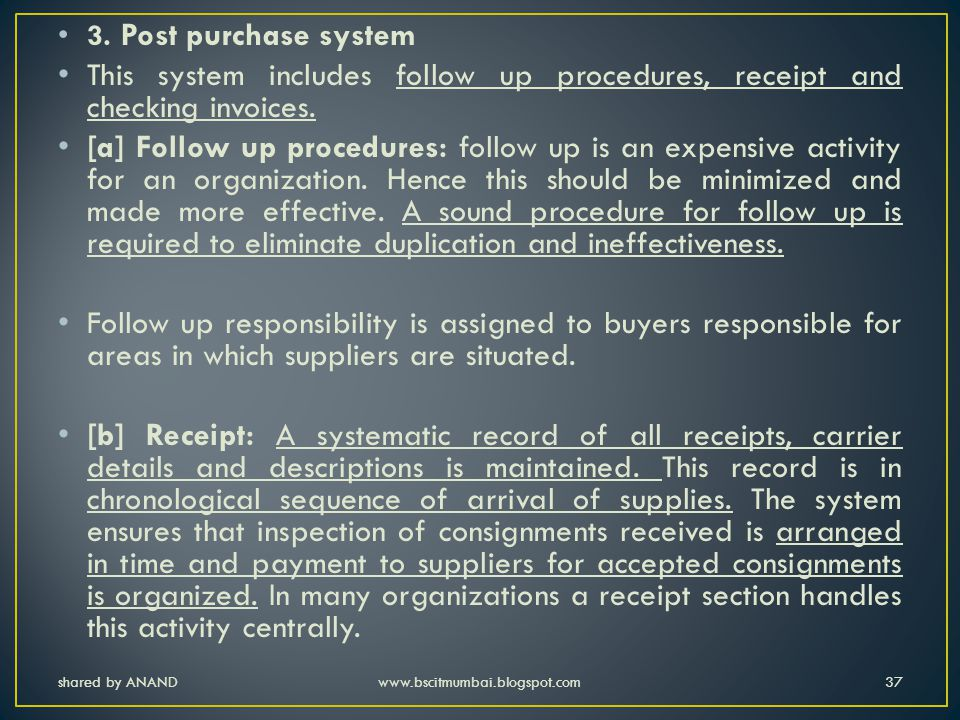 3. Post purchase system This system includes follow up procedures, receipt and checking invoices.