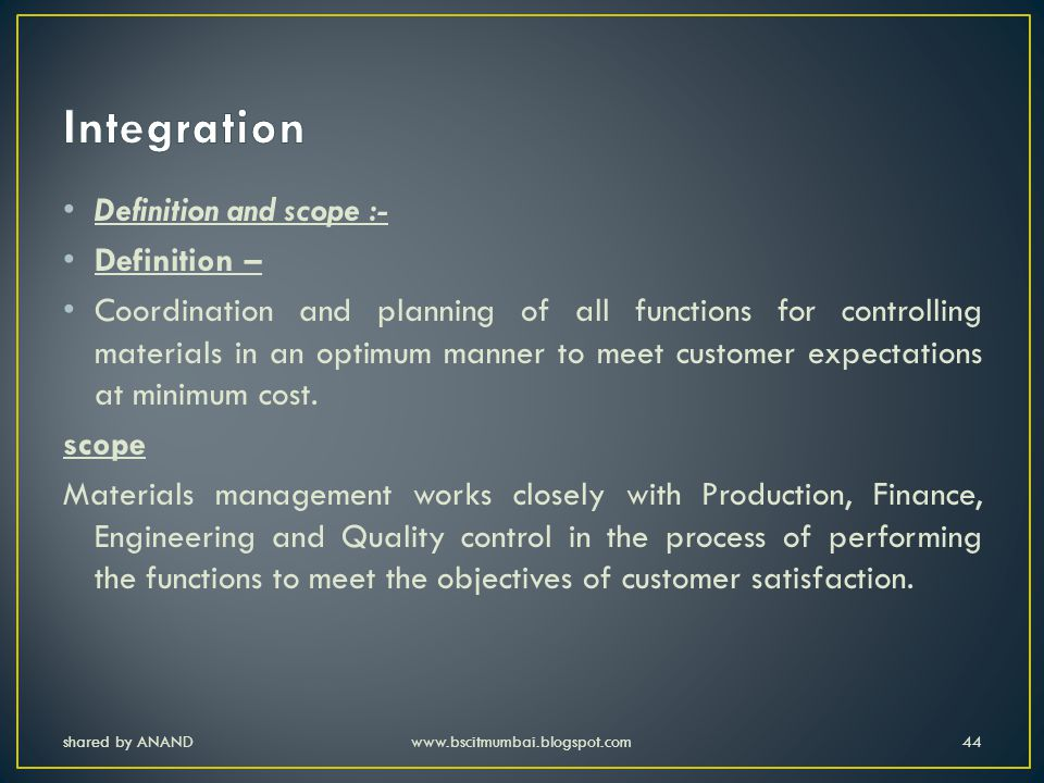Integration Definition and scope :- Definition –