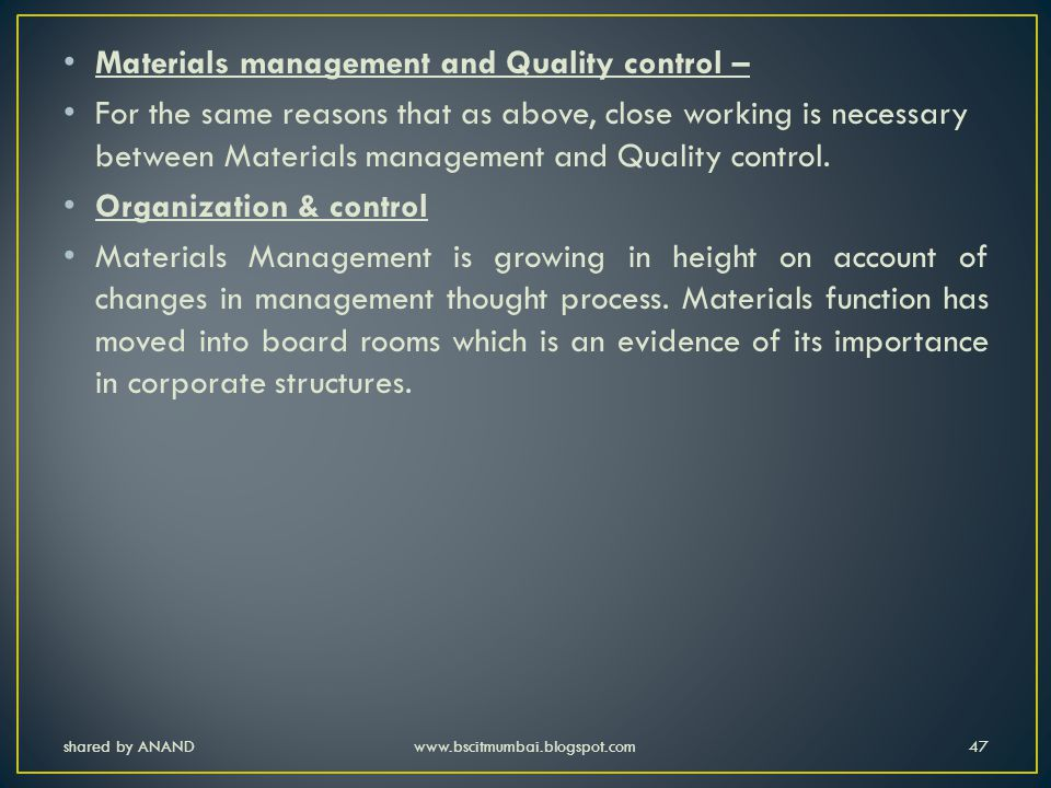 Materials management and Quality control –