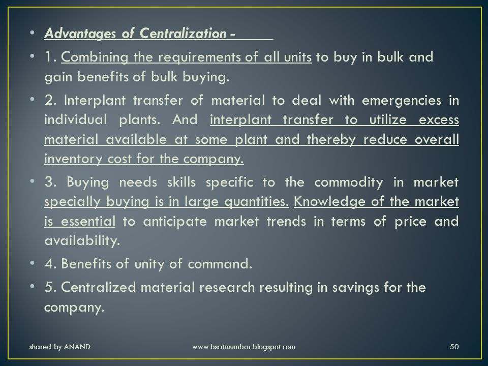 Advantages of Centralization -