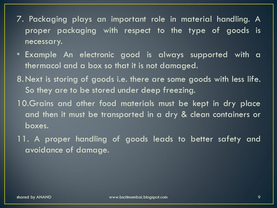 7. Packaging plays an important role in material handling
