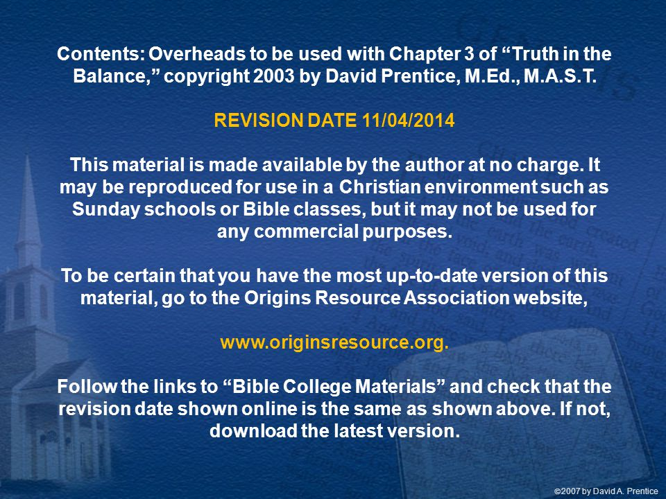 Contents: Overheads to be used with Chapter 3 of Truth in the Balance, copyright 2003 by David Prentice, M.Ed., M.A.S.T.