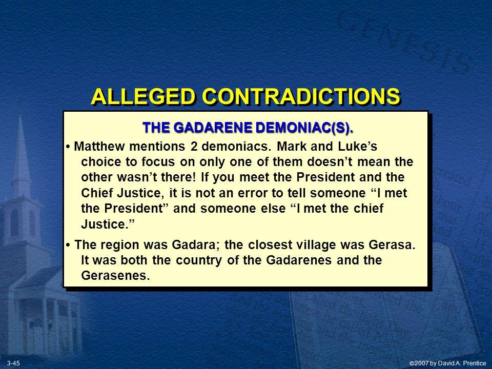 ALLEGED CONTRADICTIONS THE GADARENE DEMONIAC(S).