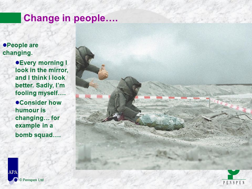 Change in people…. People are changing.