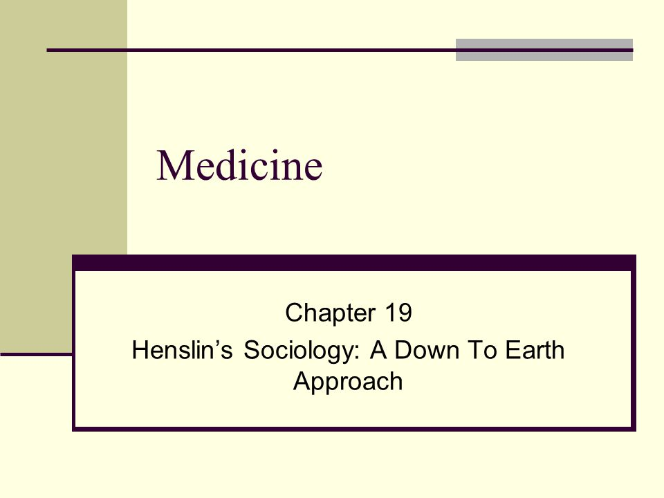 Chapter 19 Henslin's Sociology: A Down To Earth Approach