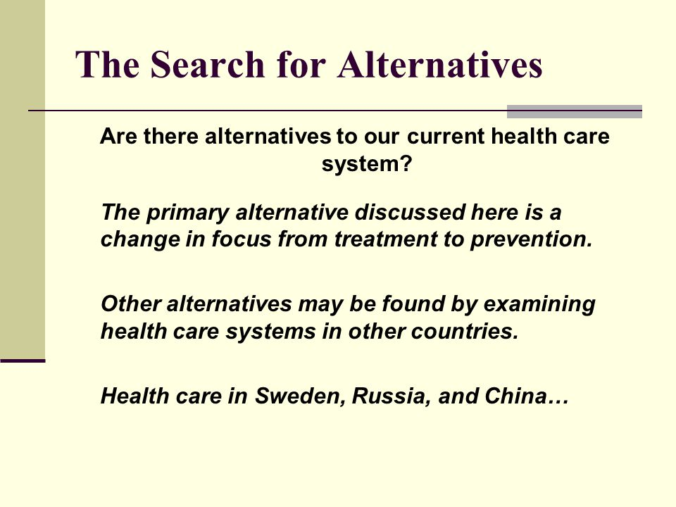 The Search for Alternatives