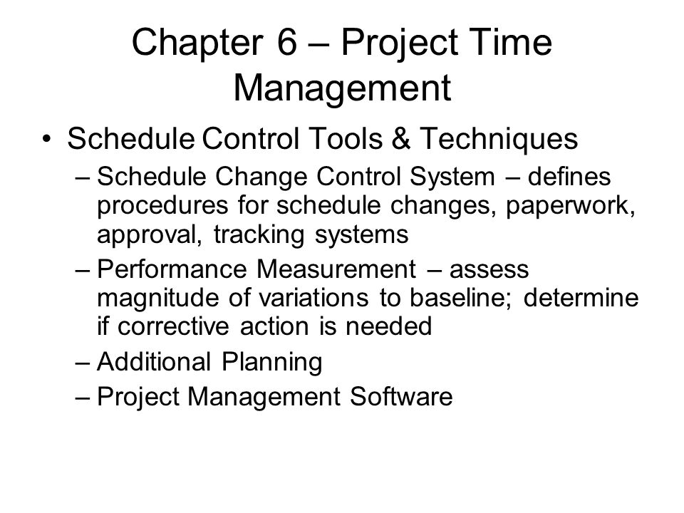 Chapter 6 – Project Time Management