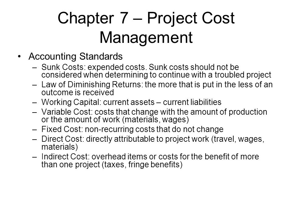 Chapter 7 – Project Cost Management