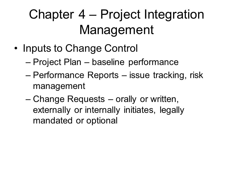 Chapter 4 – Project Integration Management