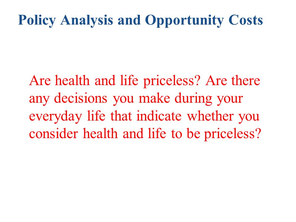 Policy Analysis and Opportunity Costs
