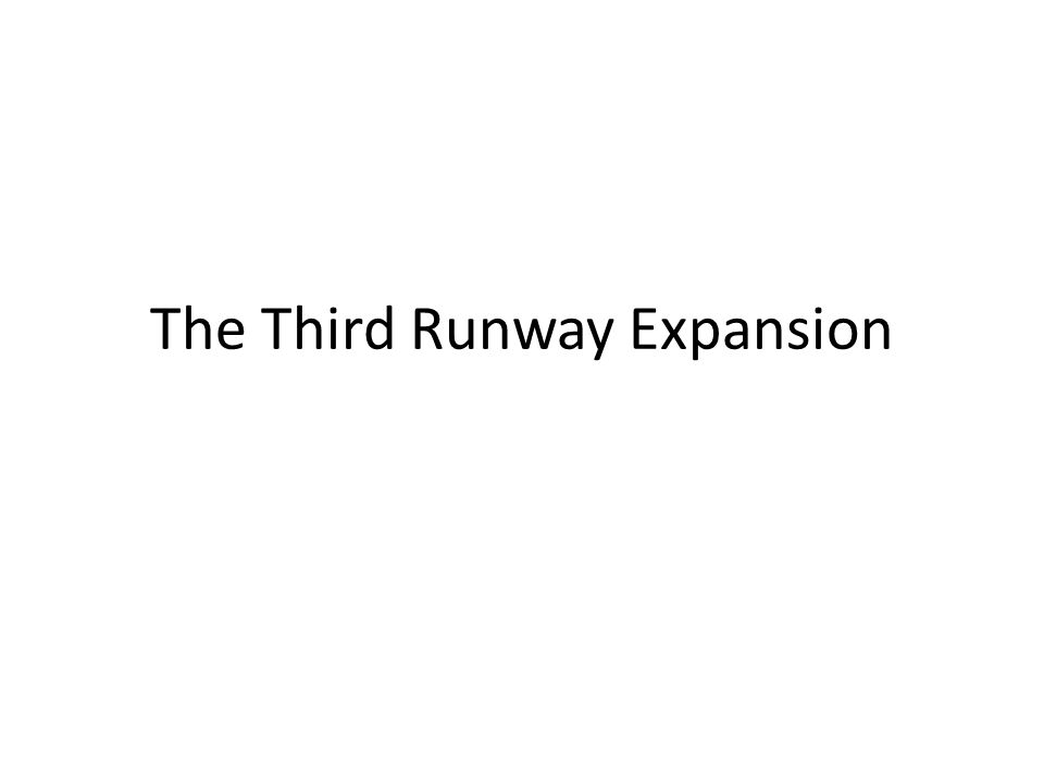 The Third Runway Expansion