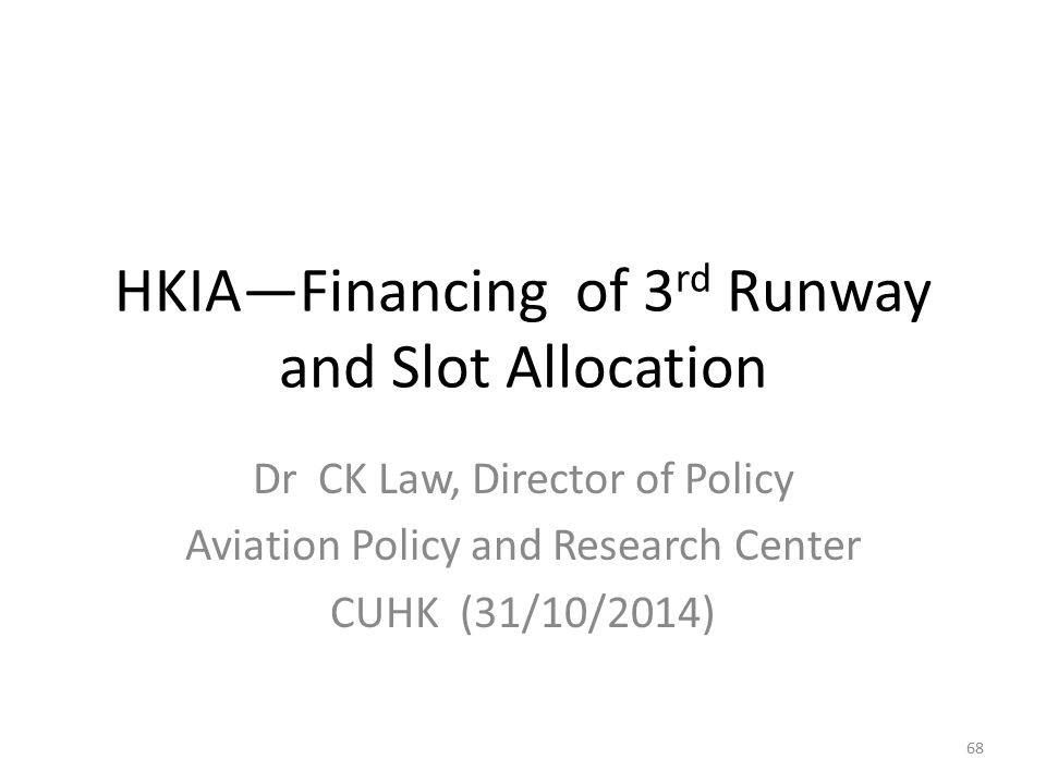 HKIA—Financing of 3rd Runway and Slot Allocation