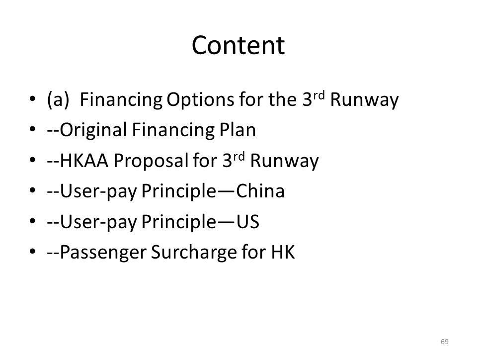 Content (a) Financing Options for the 3rd Runway