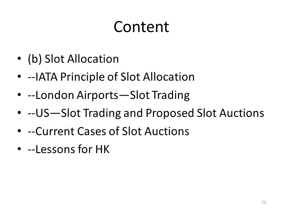Content (b) Slot Allocation --IATA Principle of Slot Allocation