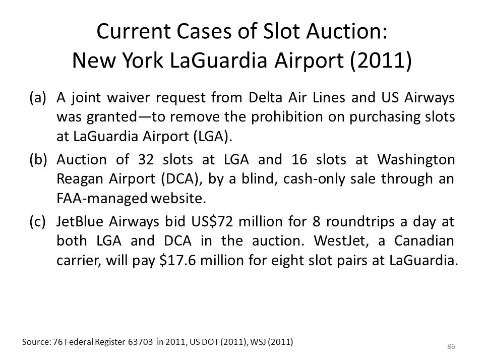 Current Cases of Slot Auction: New York LaGuardia Airport (2011)