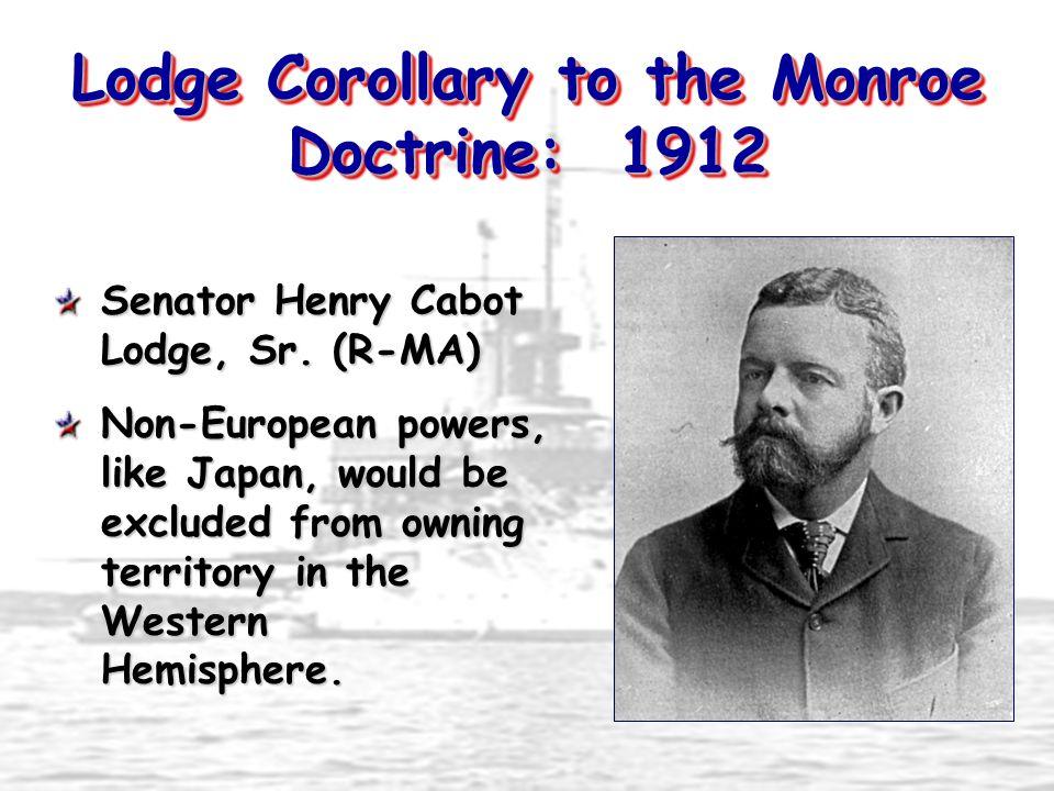 Lodge Corollary to the Monroe Doctrine: 1912