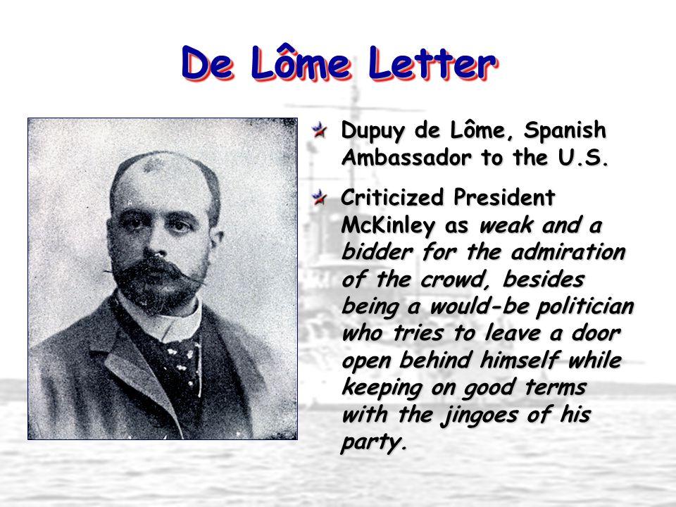 De Lôme Letter Dupuy de Lôme, Spanish Ambassador to the U.S.