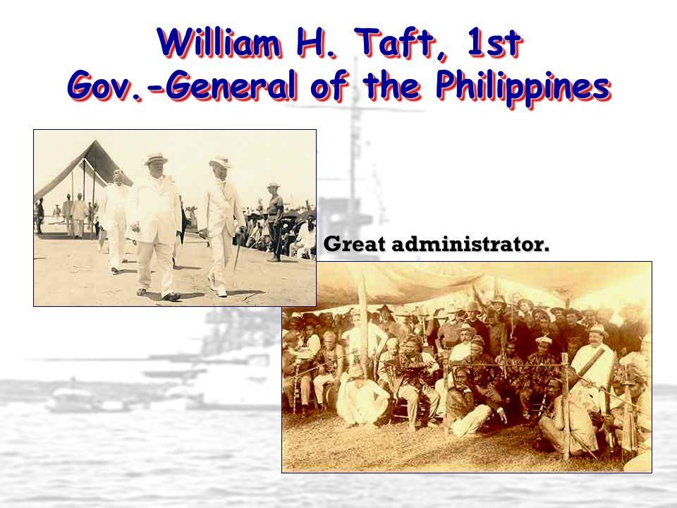 William H. Taft, 1st Gov.-General of the Philippines