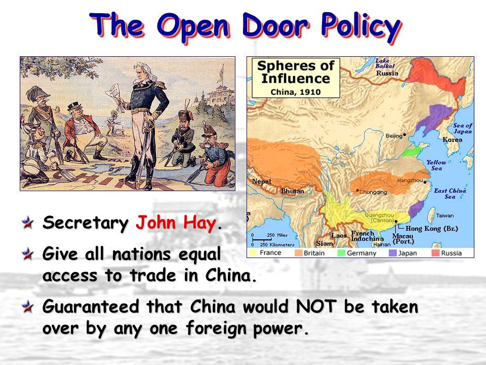 The Open Door Policy Secretary John Hay.