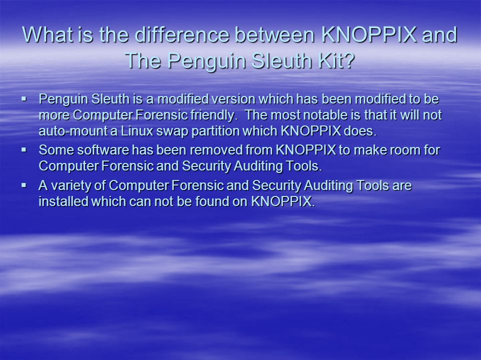 What is the difference between KNOPPIX and The Penguin Sleuth Kit