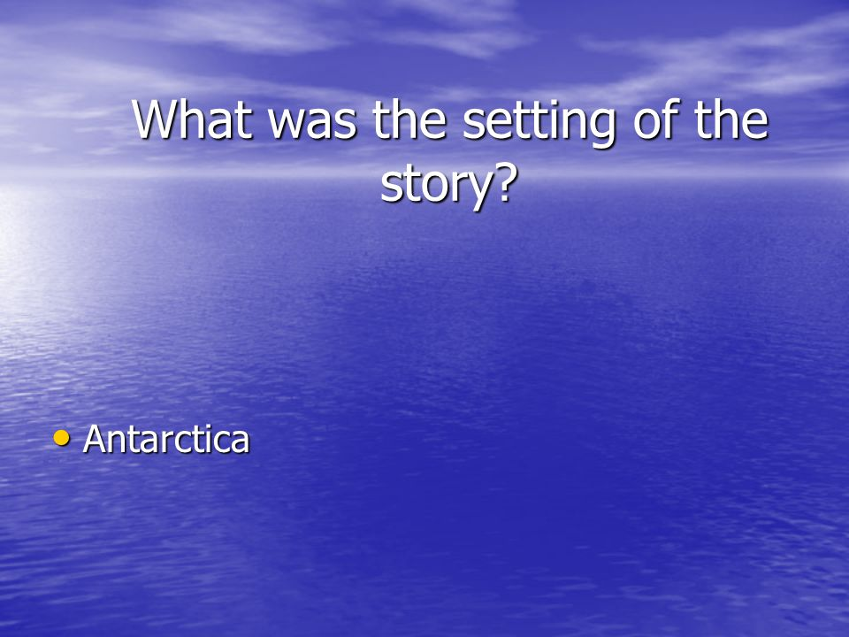 What was the setting of the story