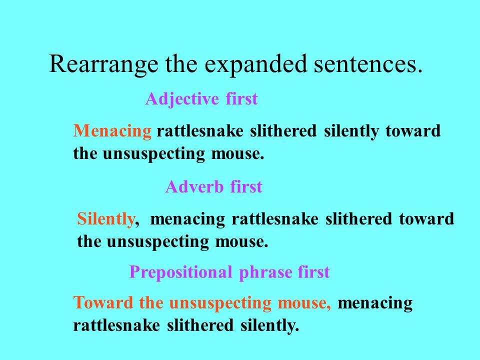 Rearrange the expanded sentences.